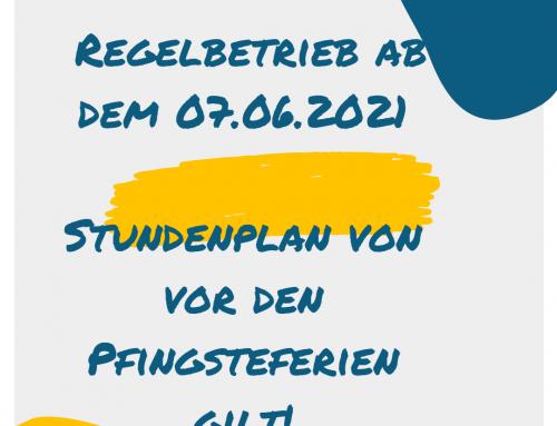 Regelbetrieb ab dem 07.06.2021